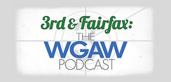 3rd & Fairfax: The WGAW Podcast - The official podcast of the Writers Guild of America West.